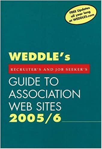 WEDDLE's Guide to Association Web Sites: For Recruiters and Job Seekers (Weddle's Guide to Association Web Sites: For Recruiters & Job Seeker) by Peter Weddle (2005-04-01)