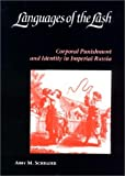 Languages of the Lash : Corporal Punishment and Identity in Imperial Russia, Schrader, Abby M., 0875802893
