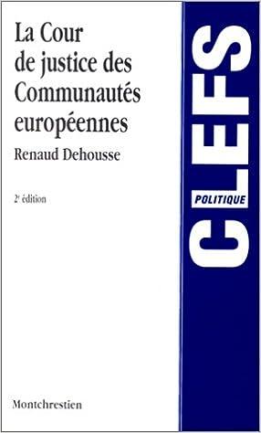 Téléchargement La Cour de justice des Communautés européennes, 2e édition pdf, epub ebook