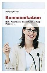 Kommunikation: Rede, Präsentation, Gespräch, Verhandlung, Moderation