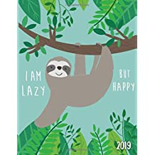 I Am Lazy But Happy 2019: This sloth planner has weekly views with to-do lists, inspirational quotes and funny holidays, the perfect organizer with vision boards and more.