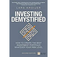 Investing Demystified: How to create the best investment portfolio whatever your risk level