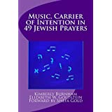 Music, Carrier of Intention in 49 Jewish Prayers