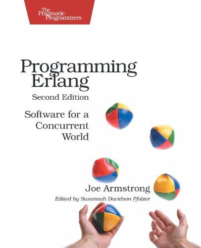 Programming Erlang, 2nd Edition by Joe Armstrong, Publisher : Pragmatic Bookshelf