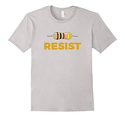 Resist! Funny Electronic and Science Geek Tshirt