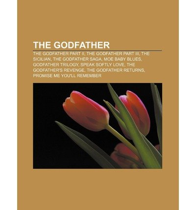 { [ THE GODFATHER: THE GODFATHER PART II, THE GODFATHER PART III, THE SICILIAN, THE GODFATHER SAGA, MOE BABY BLUES, GODFATHER TRILOGY ] } Source Wikipedia ( AUTHOR ) Jun-25-2011 Paperback