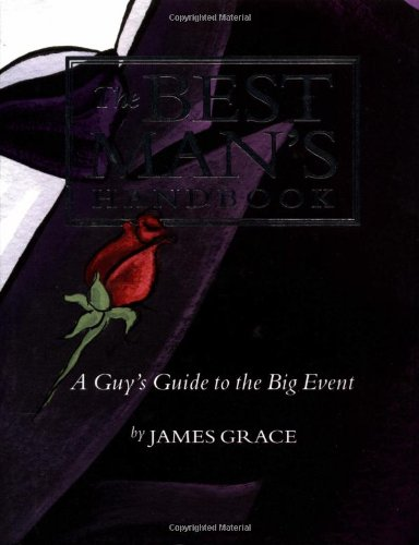 Best Man's Handbook: A Guy's Guide To The Big Event