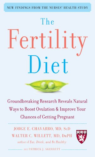 The Fertility Diet: Groundbreaking Research Reveals Natural Ways to Boost Ovulation and Improve Your Chances of Getting Pregnant (Best Diet For Fertility Female)