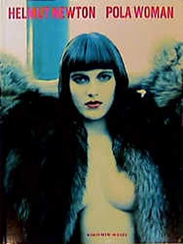 Helmut Newton: Pola Woman (Schirmer Art Books on Art, Photography & Erotics)