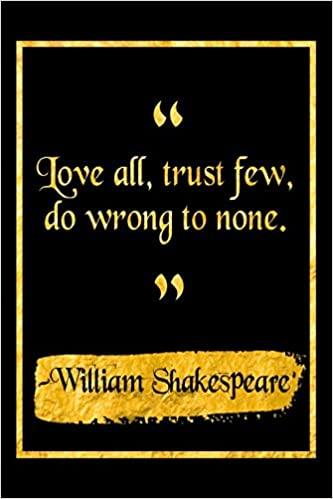 Amazoncom Love All Trust Few Do Wrong To None Black And Gold
