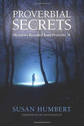 Proverbial Secrets: Mysteries Revealed from Proverbs 31 pdf epub