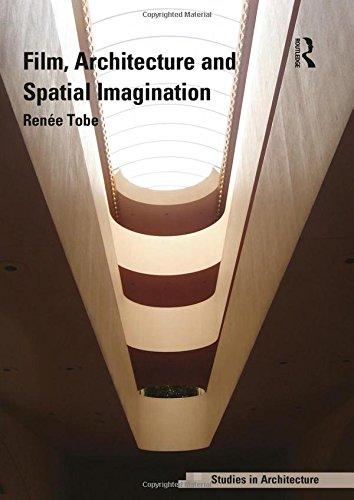 Film, Architecture and Spatial Imagination (Ashgate Studies in Architecture)