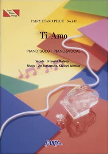 ピアノピースPP747 Ti Amo / EXI...