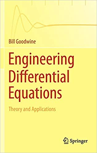 Engineering Differential Equations: Theory and Applications