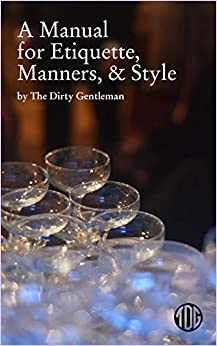 A Manual for Etiquette, Manners, and Style