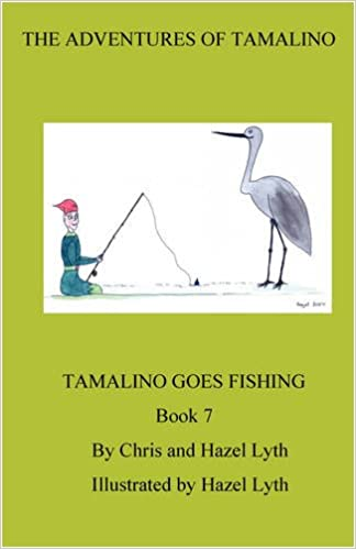 The Adventures of Tamalino: Bk. 7: Tamalino Goes Fishing