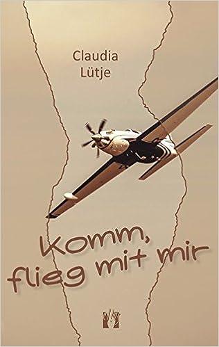 Claudia Lütje - Komm, flieg' mit mir