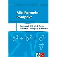 Alle Formeln kompakt - Tafelwerk: Mathematik, Physik, Chemie, Informatik, Biologie, Astronomie