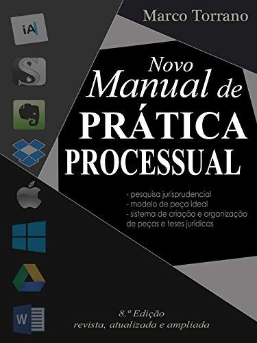 Novo Manual de Prática Processual: para pesquisas e peças processuais