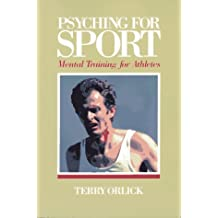 Psyching for Sport Mental Training for Athletes