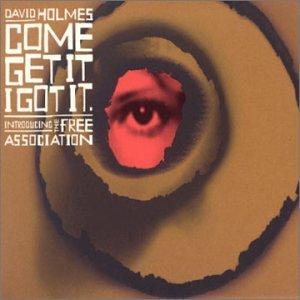 Come Get It I Got It: Mongrel By David Holmes
