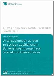 Untersuchungen zu den zulässigen zusätzlichen Schienenspannungen aus Interaktion Gleis/Brücke