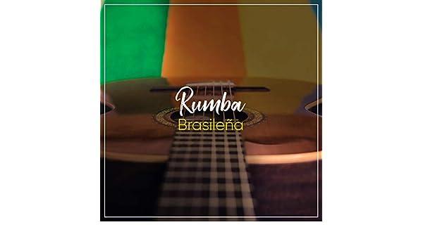Rumba Brasileña de Guitarra Clásica Española, Spanish Classic ...