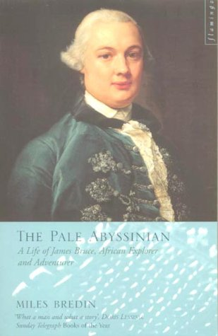 The Pale Abyssinian: The Life of James Bruce by FLAMINGO