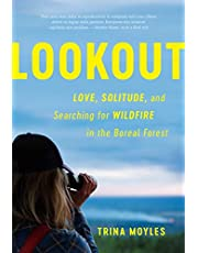 Lookout: Love, Solitude, and Searching for Wildfire in the Boreal Forest