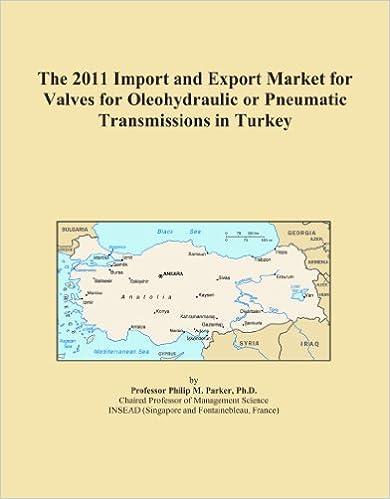 Ilmaiset äänilataukset verkossa The 2011 Import and Export Market for Valves for Oleohydraulic or Pneumatic Transmissions in Turkey PDF iBook