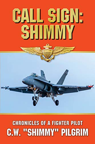 CALL SIGN: SHIMMY: CHRONICLES OF A FIGHTER PILOT