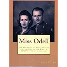 Miss Odell: the Privileges of Being Present for the End of Her LIfe