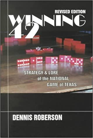 Winning 42: Strategy and Lore of the National Game of Texas