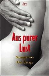 Aus purer Lust: Sex-tipps von Dan Savage   (German Edition)