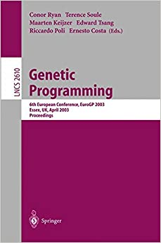 Genetic Programming: 6th European Conference, EuroGP 2003, Essex, UK, April 14-16, 2003. Proceedings (Lecture Notes in Computer Science)