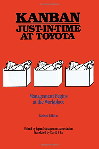 Kanban Just-in Time at Toyota: Management Begins at the Workplace: Volume 1
