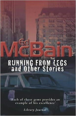 Téléchargez des livres français gratuits en ligne Running from Legs: And Other Stories by Ed McBain (2002-04-10) PDF by Ed McBain B01K8ZDZWQ