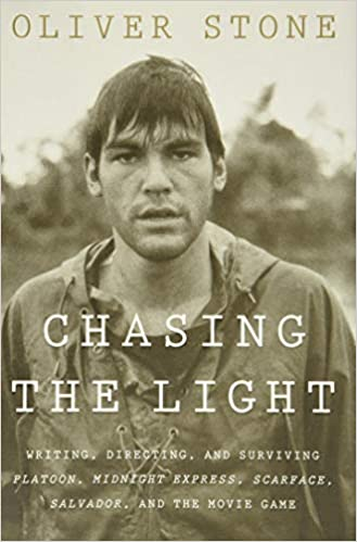 Chasing The Light Writing Directing And Surviving Platoon Midnight Express Scarface Salvador And The Movie Game Stone Oliver Fremdsprachige Bücher