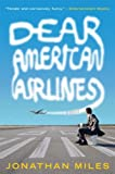 Dear American Airlines, Jonathan Miles, 0547237901