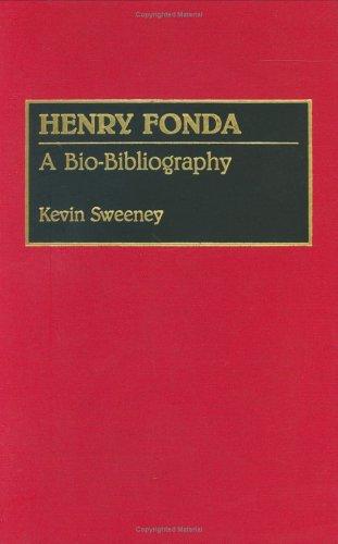 Henry Fonda: A Bio-Bibliography (Bio-Bibliographies In The Performing Arts)
