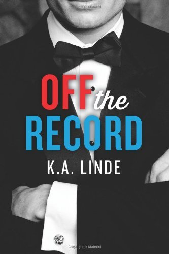 Off the Record (The Record Series Book 1) by [Linde, K.A.]