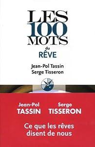 Les 100 mots du rêve par Jean-Pol Tassin