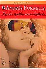 Jazmín significa amor voluptuoso (Incontinentes Erotismo) (Spanish Edition) Paperback