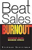 Beat Sales Burnout: Maximize Sales, Minimize Stress
