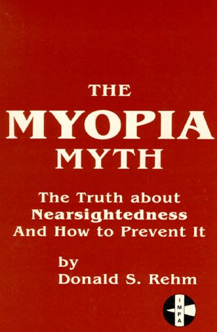- The Myopia Myth: The Truth About Nearsightedness and How to Prevent It