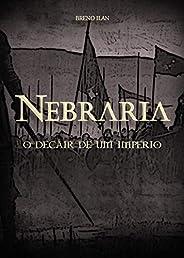 Nebraria: O decair de um império