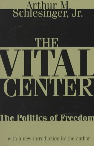the-vital-center-the-politics-of-freedom