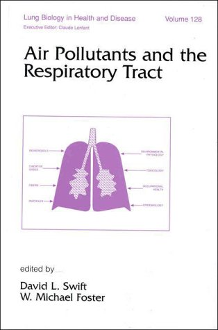 Air Pollutants and the Respiratory Tract (Lung Biology in Health and Disease)