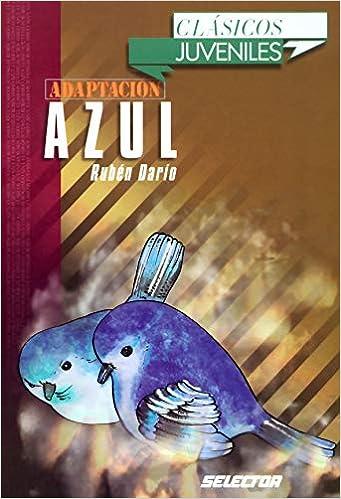 Amazon.com: Azul. Para jóvenes (Spanish Edition) (9789706438898): Rubén Darío: Books