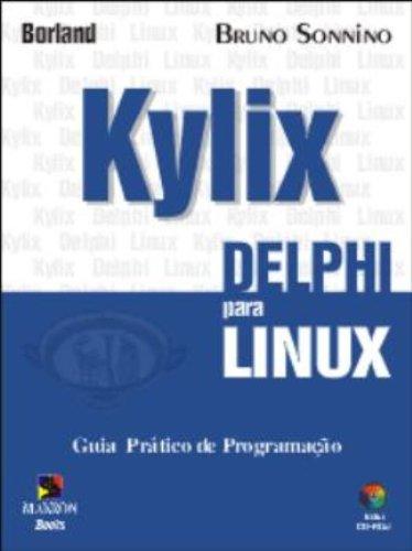 Kylix Delphi Para Linux. Guia Prático de Programação (+ CD-ROM) (Em Portuguese do Brasil) by Pearson